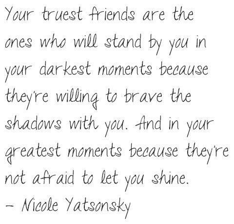 Long Quote About Friendship Magnificent This Ones For You Kim  Even Though Time And Life Gets In The