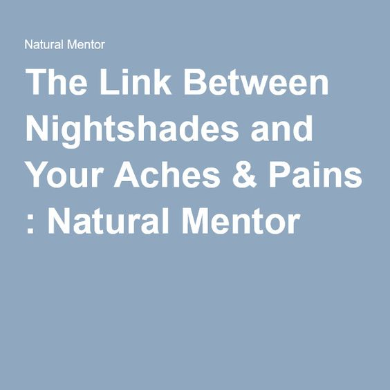The Link Between Nightshades and Your Aches & Pains : Natural Mentor