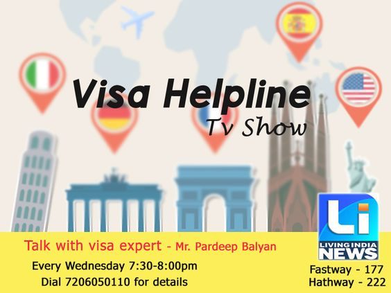 """Must Watch!!! Live Show """" #Visa #Helpline """" By Mr Pardeep Balyan on Today at 07:30 PM on Living India News Channel. Student Can ask your question live by phone & will get live Answer. For more details call us at 7206050110"""