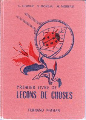 Godier, Moreau - 1er livre de leçons de choses CE 1957: