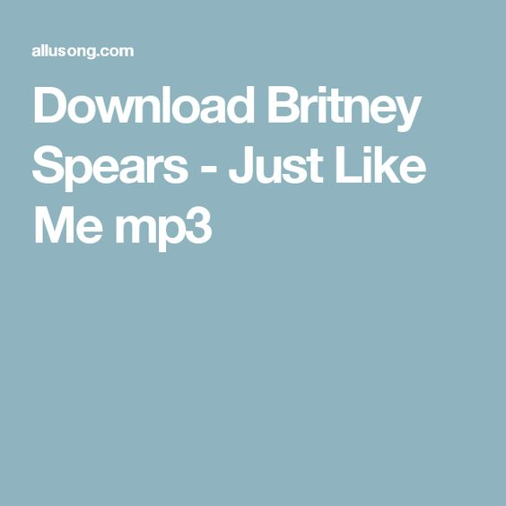 Download Britney Spears - Just Like Me mp3
