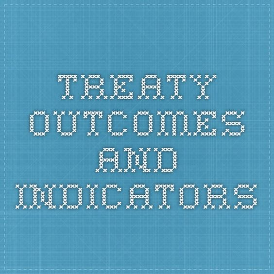 treaty outcomes and indicators
