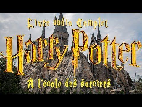 223 Harry Potter 1 A L Ecole Des Sorciers Livre Audio Complet Youtube