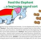 This file contains elephant letter headers and elephant picture headers, with over 100 peanut picture cards for sorting by beginning sound.  Also i...