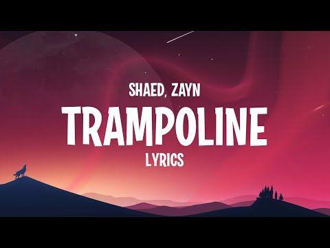 5 Shaed Zayn Trampoline Lyrics Youtube Lyrics Trampoline Zayn