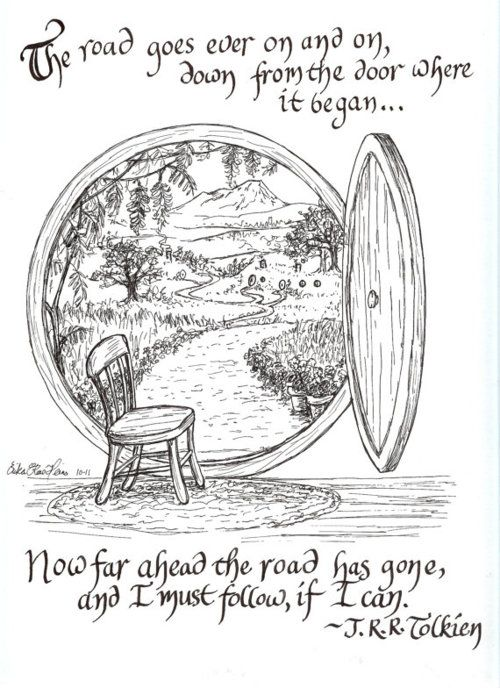 The road goes ever on and on...: Hobbit Quote, Jrrtolkien, The Hobbit, Tolkien Quotes, Hobbit Lotr, Lord Of The Rings Tattoo, Lord Of The Rings Drawing, Lotr Quote, Middle Earth