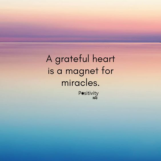 A grateful heart is a magnet for miracles. #postivitynote #positivity #inspiration