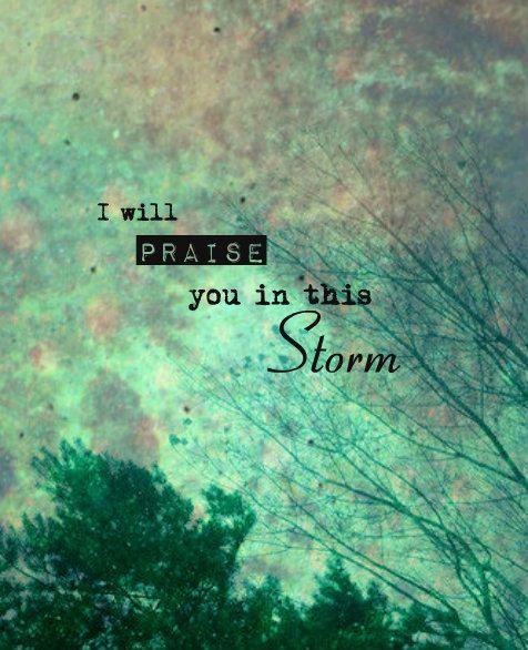 I Will Praise You in this Storm Bible Verse by RaisingMavericks, $25.00