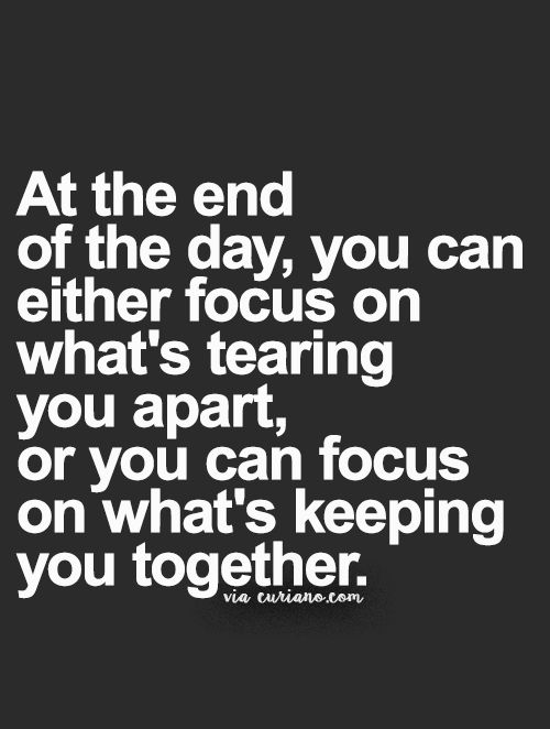 ...Focus on what's keeping you together.
