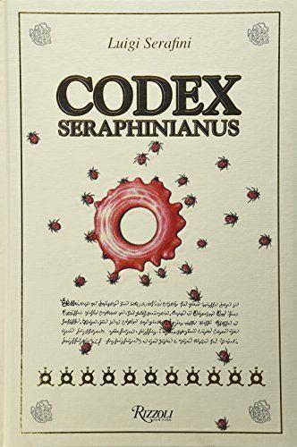 Codex Seraphinianus: Luigi Serafini: 9780847842131: Amazon.com: Books