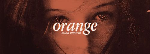 Orange: mind control