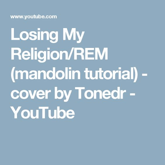 Mandolin mandolin tabs rem losing my religion : Watches, Tutorials and Youtube on Pinterest