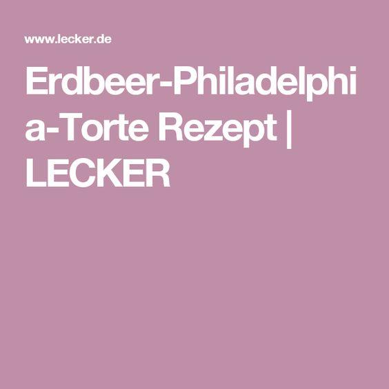 Erdbeer-Philadelphia-Torte Rezept | LECKER