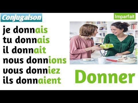 Donner Conjugaison Du Verbe Donner تصريف فعل أعطى في اللغة الفرنسية Youtube Conjugaison Conjugaison Francais Verbe