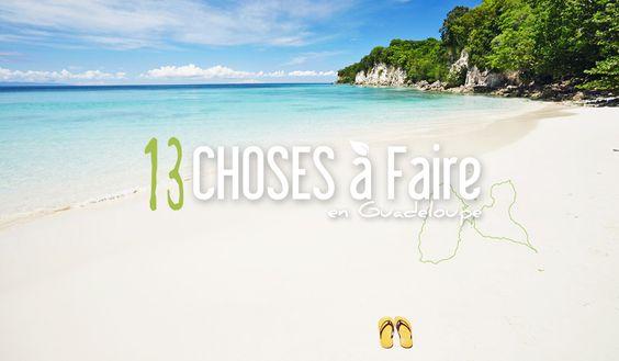 GUADELOUPE | 13 CHOSES À FAIRE