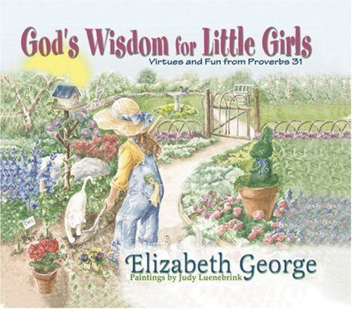 God's Wisdom for Little Girls: Virtues and Fun from Proverbs 31 by George, Elizabeth [2000] null http://www.amazon.com/dp/B00BXU4TTY/ref=cm_sw_r_pi_dp_LNhhub1NJSAMJ