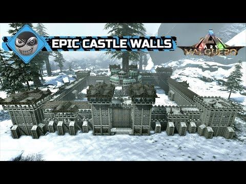 Ark How To Build A Castle Massive Medieval Castle Walls Speed