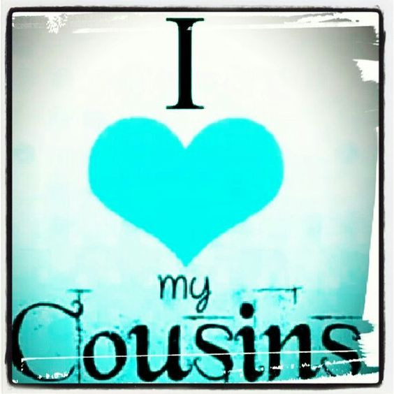 Do i cousin why love my Why do
