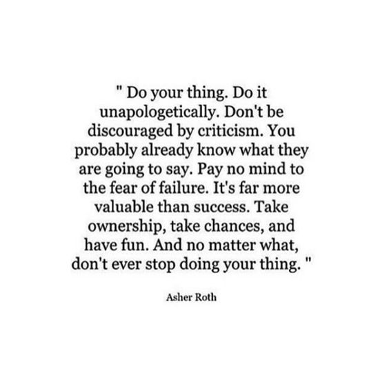 Inspirational Quotes About Failure: Do Your Thing. Do It Unapologetically. Don't Be