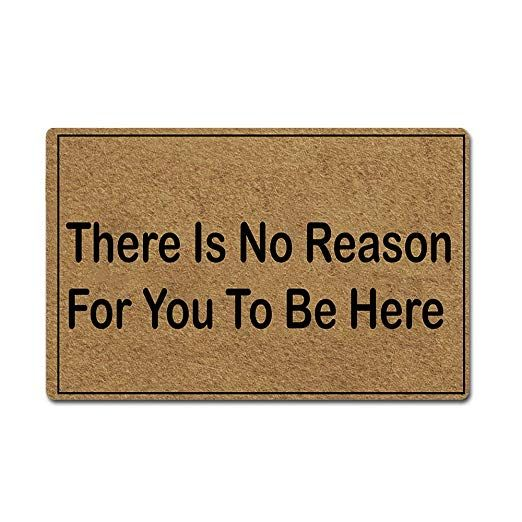 Amazon Com Artsbaba Welcome Mat There Is No Reason For You To Be