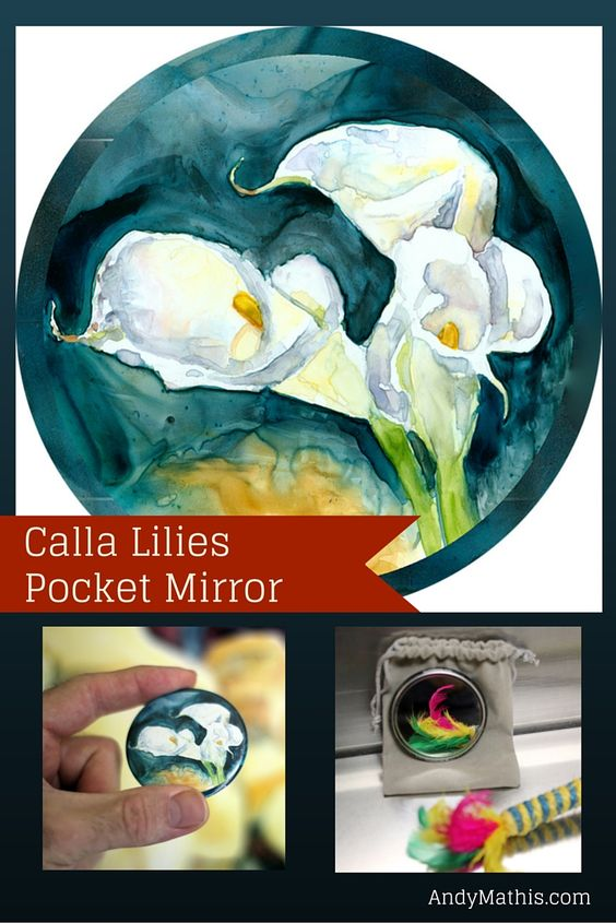 Calla Lilies 2.25 inch Pocket Mirror with carrying pouch. Available on Amazon. $7.99