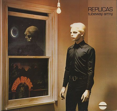 Tubeway Army - Replicas (1979), love the song Are 'friends' Electric?.