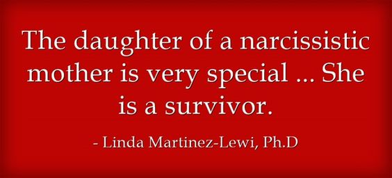 The daughter of a narcissistic mother is very special ... She is...