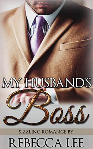 My Husband's Boss by Rebecca Lee http://www.amazon.com/dp/B00TTGF7WW/ref=cm_sw_r_pi_dp_aj8Rvb04YBX9K