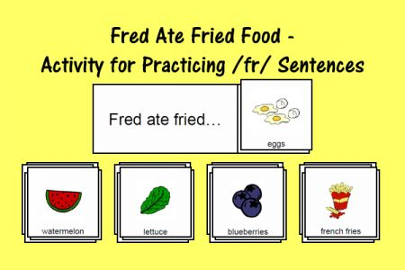 Speech Therapy Ideas: Fred Ate Fried Foods - Activity for Practicing /fr/ Sentences. Pinned by SOS Inc. Resources. Follow all our boards at pinterest.com/sostherapy/ for therapy resources.