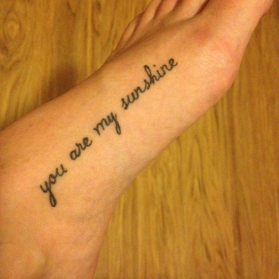 """Tattoo Ideas You Are My Sunshine: """"You Are My Sunshine, My Only Sunshine"""" I Will Get Those"""
