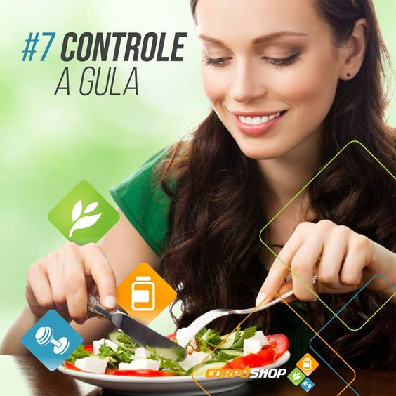 DICA #7: CONTROLE A GULA Se você está tentando se alimentar de forma saudável, não tenha guloseimas em casa. De noite, cansado, após um dia de estudo ou trabalho, as tentações são sempre mais atraentes. Não tenha em casa embutidos, doces, salgadinhos. Um shakezinho de Whey Protein é uma fonte extra e prática de proteínas, na Corpo Shop temos opções bem em conta para ajudá-lo com isso: http://www.corposhop.com.br/categoria/1/4/whey-protein