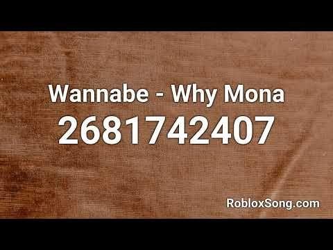 Wannabe Why Mona Roblox Id Roblox Music Code Youtube Mona Roblox Music