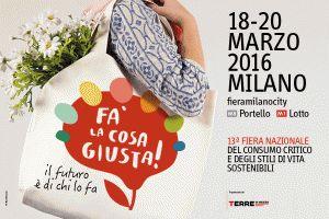Fa la Cosa giusta - Milano 18 - 20 Marzo