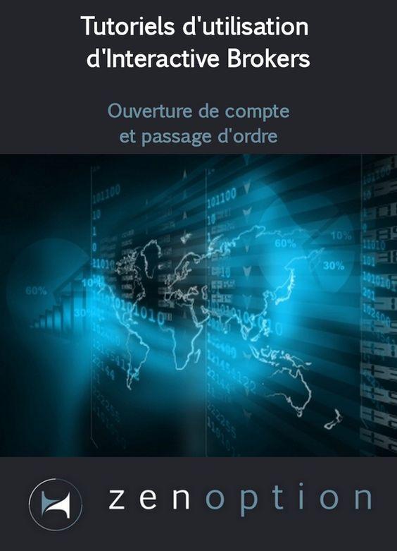 Un tutoriel en français pour ouvrir un compte et utiliser le plus puissant et le plus compétitif des courtiers : Interactive Brokers.