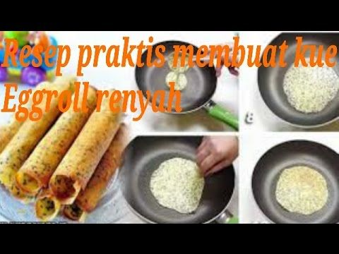 Resep Praktis Membuat Kue Eggroll Renyah Youtube Food Egg Rolls Food To Make