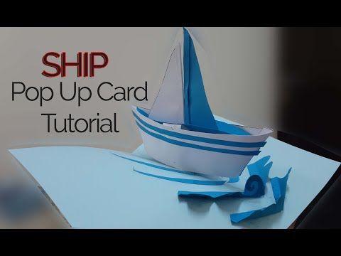 Pop Up Card Tutorial Ship Youtube Card Tutorial Pop Up Card Templates Pop Up
