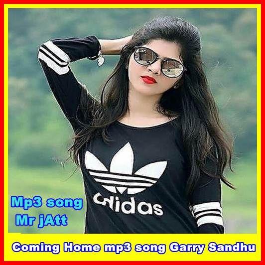 Coming Home Mp3 Song Garry Sandhu Full Lyrics Djpunjab Download In 2020 Mp3 Song Songs Coming Home