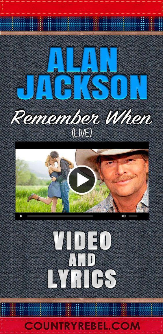 Alan Jackson - Alan Jackson - Remember When Lyrics