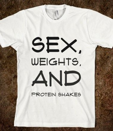 The classics  http://www.stayfitbuzz.com/sex-weights-and-protein-shakes