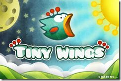 Tiny Wings. Simple (once you know how) and fun. Hypnotic music and nice water colour effect illustrations.