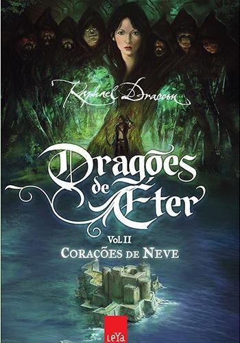 Dragões de Éter(Vol.2): Corações de Neve - Raphael Dracon