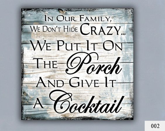 cocktail custom sign home decor porch decor crazy family gift for family personalized cocktail cute family quotes porch signs the art is printed on