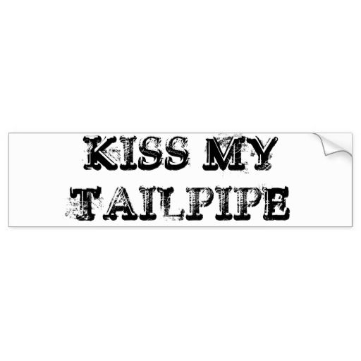 Kiss My Tailpipe Bumper Sticker