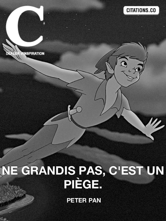 Peter Pan.  #Citation #Humour #HistoireDrole #rire #Amour #ImageDrole #myfashionlove ♥myfashionlove.com♥