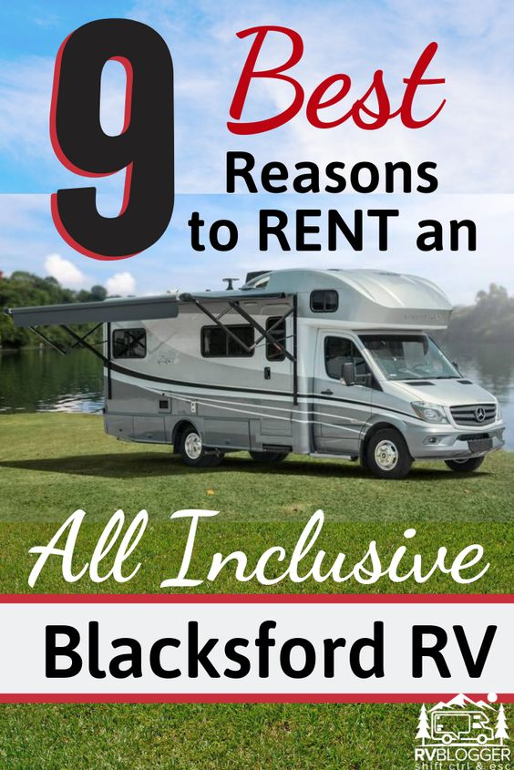 9 Best Reasons To Rent An All Inclusive Blacksford Rv Rvblogger Cruise America Rv Vacation Rv