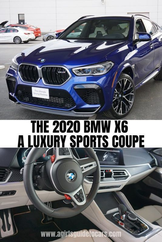 2020 Bmw X6 Sporty With A Touch Of Luxury A Girls Guide To Cars Bmw X6 Bmw Best Family Cars