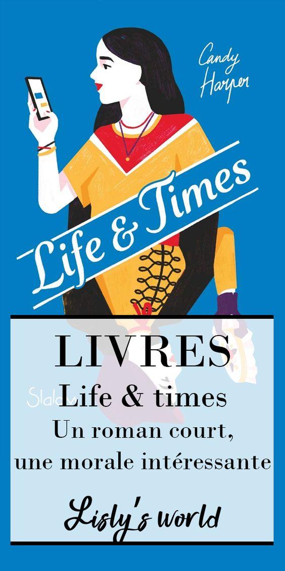 Life and times : un roman court, une morale intéressante