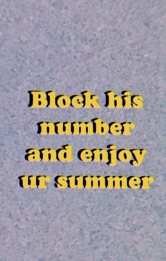 Block his number and enjoy your summer Pinterest