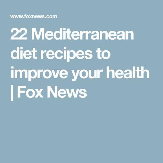 22 Mediterranean diet recipes to improve your health | Fox News