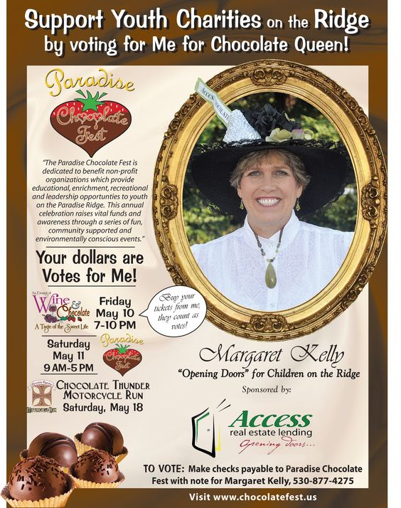 Access Real Estate Lending is proud to sponsor Margaret Kelly for the 2013 Paradise Chocolate Queen! The 8th Annual Paradise Chocolate Festival (May 11, 2013) is dedicated to benefit non-profit organizations which provides support to youth charities on the ridge. See the poster for additional information or visit chocolatefest.us and vote for Margaret Kelly! Thank you for your support.